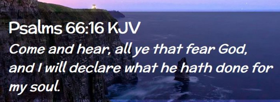 Psalms-66-16-KJV-Come-and-hear-all-ye-that-fear-God-and-I-will-I19066016-L02